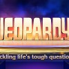 Jeopardy Tackling Lifes Tough Questions